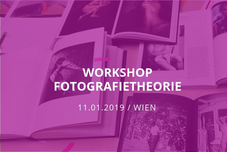 Workshop Fotografietheorie / Wien / 11.01.2019