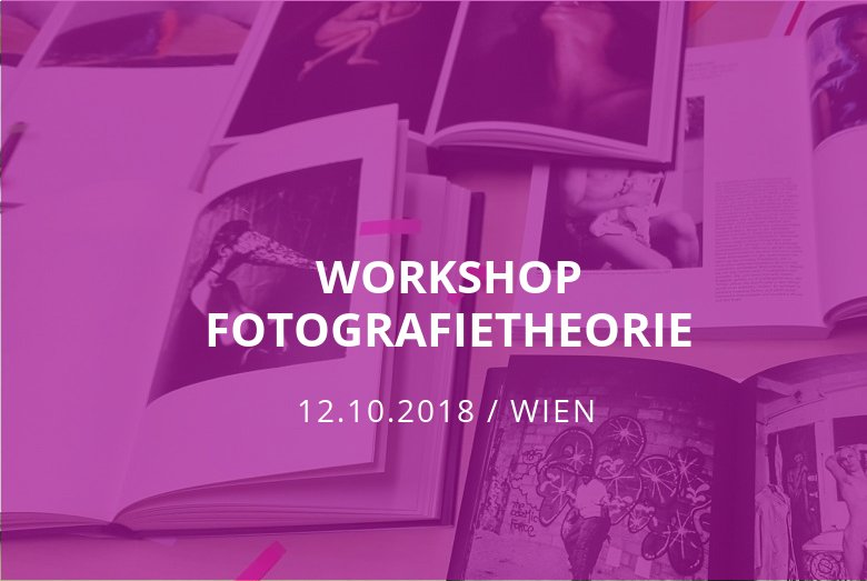 Workshop Fotografietheorie / Wien / 12.10.2018
