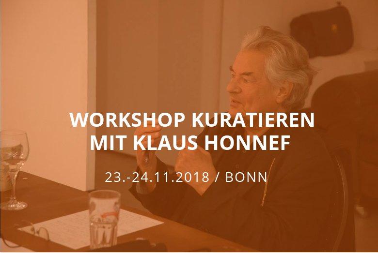 Workshop Kuratieren mit Klaus Honnef / 23.-24.11.2018