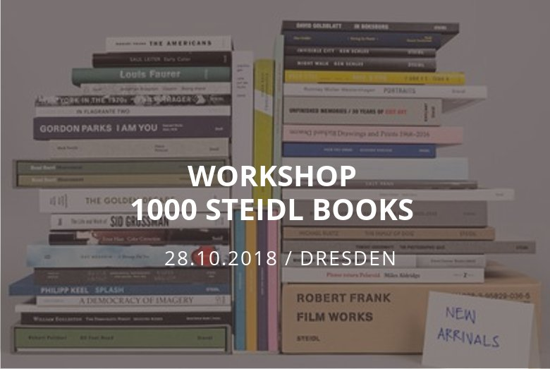 Workshop 1000 Steidl Books / Dresden / 28.10.2018