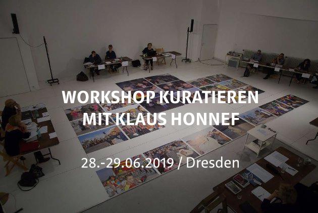 Workshop Kuratieren mit Klaus Honnef / Dresden / 28.-29.06.2019