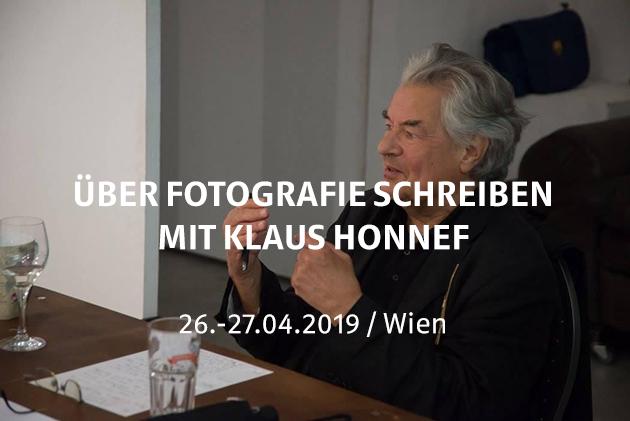 Über Fotografie Schreiben mit Klaus Honnef / Wien / 26.-27.04.2019